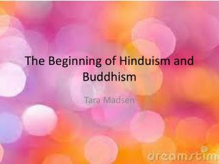 The Beginning of Hinduism and Buddhism