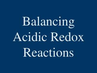 Balancing Acidic Redox Reactions
