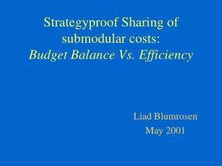 Strategyproof Sharing of submodular costs: Budget Balance Vs. Efficiency