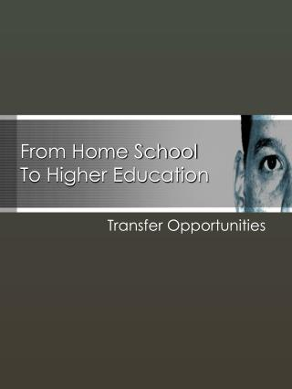 From Home School  To Higher Education