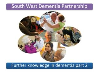 Further knowledge in dementia part 2