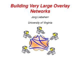 Building Very Large Overlay Networks