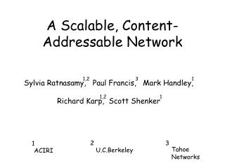 A Scalable, Content-Addressable Network