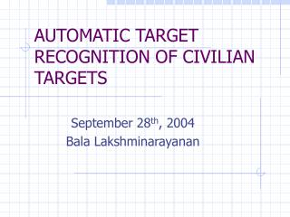 AUTOMATIC TARGET RECOGNITION OF CIVILIAN TARGETS