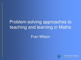 Problem-solving approaches to teaching and learning in Maths
