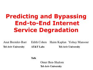 Predicting and Bypassing  End-to-End Internet Service Degradation