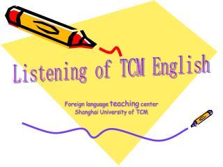 Foreign language teaching center Shanghai University of TCM