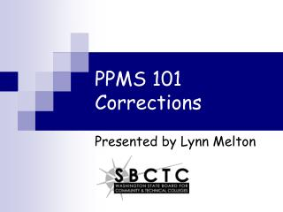 PPMS 101 Corrections