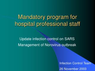 Mandatory program for hospital professional staff