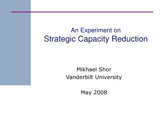 An Experiment on Strategic Capacity Reduction