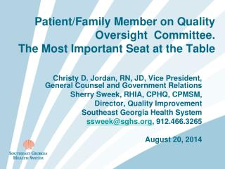 Patient/Family Member on Quality Oversight  Committee.  The Most Important Seat at the Table