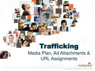 Trafficking Media Plan, Ad Attachments & URL Assignments