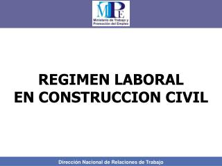 REGIMEN LABORAL  EN CONSTRUCCION CIVIL