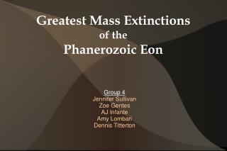 Greatest Mass Extinctions of the Phanerozoic Eon