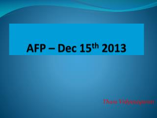 AFP – Dec 15 th  2013