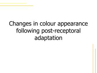 Changes in colour appearance following post-receptoral adaptation