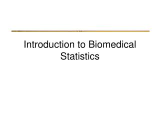 Introduction to Biomedical Statistics