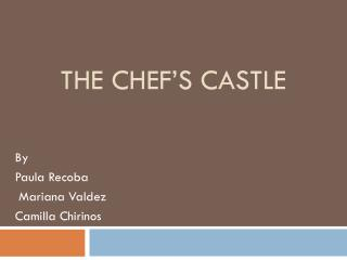 The Chef's Castle