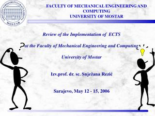 Review of the  I mplementation of   ECTS at  the Faculty of Mechanical Engineering and Computing