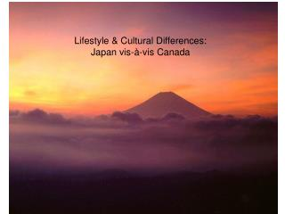 Lifestyle & Cultural Differences: Japan vis-à-vis Canada