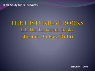 THE HISTORICAL BOOKS L1: The Theocratic Books (Joshua, Judges, Ruth)