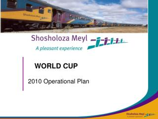 WORLD CUP     2010 Operational Plan