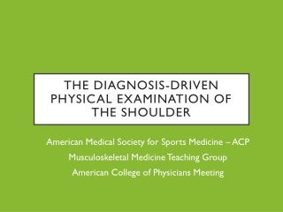 The diagnosis-driven physical examination of the shoulder