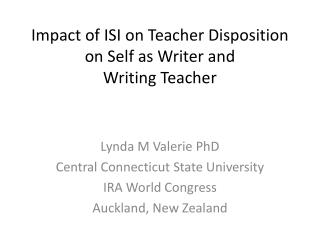 Impact of ISI on Teacher Disposition on Self as Writer and  Writing Teacher