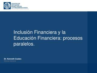 Inclusi n Financiera y la Educaci n Financiera: procesos paralelos.