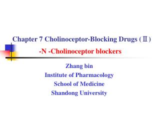 Chapter 7 Cholinoceptor-Blocking Drugs ( Ⅱ )  -N - Cholinoceptor blockers