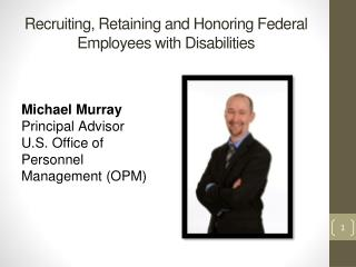 Recruiting, Retaining and Honoring Federal Employees with Disabilities