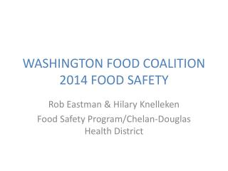 WASHINGTON FOOD COALITION 2014 FOOD SAFETY