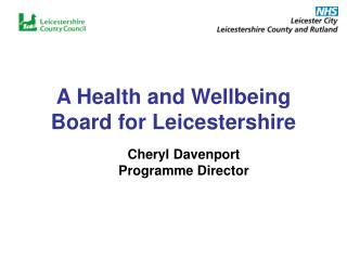 A Health and Wellbeing Board for Leicestershire
