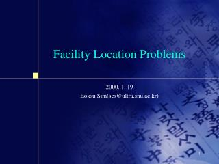 Facility Location Problems