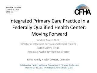 Integrated Primary Care Practice in a Federally Qualified Health Center:  Moving Forward