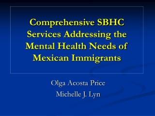 Comprehensive SBHC Services Addressing the Mental Health Needs of Mexican Immigrants