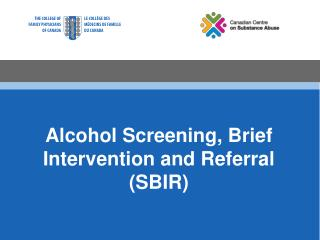 Alcohol Screening, Brief Intervention and Referral (SBIR)