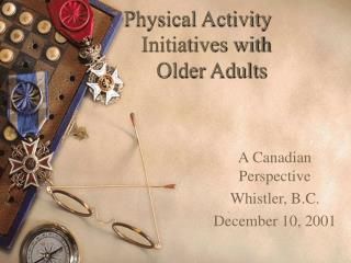 Physical Activity           			Initiatives with 	 		Older Adults