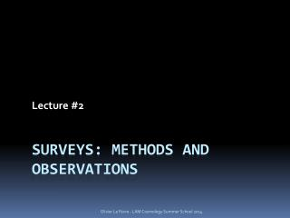 SURVeys :  methods  and observations