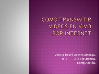 Como transmitir videos en vivo por internet