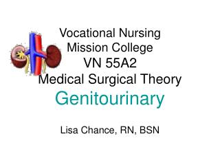 Vocational Nursing Mission College VN 55A2 Medical Surgical Theory  Genitourinary