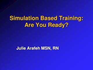 Simulation Based Training: Are You Ready?