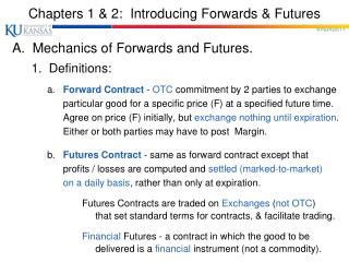 Chapters 1 & 2:  Introducing Forwards & Futures