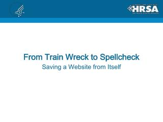 From Train Wreck to Spellcheck