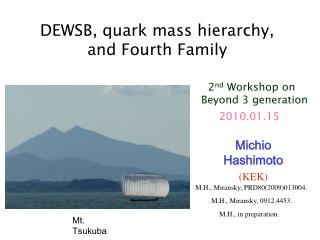 DEWSB, quark mass hierarchy,  and Fourth Family