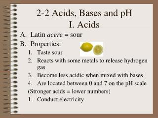 2-2 Acids, Bases and pH I. Acids
