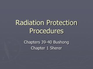 Radiation Protection Procedures