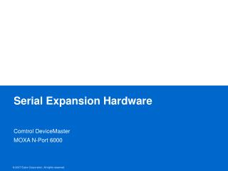 Serial Expansion Hardware