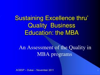 Sustaining Excellence thru' Quality  Business  Education: the MBA