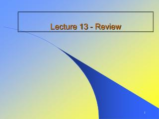Lecture 13 - Review